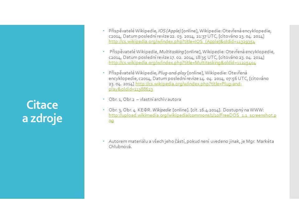 Citace a zdroje  Přispěvatelé Wikipedie, IOS (Apple) [online], Wikipedie: Otevřená encyklopedie, c2014, Datum poslední revize 22.