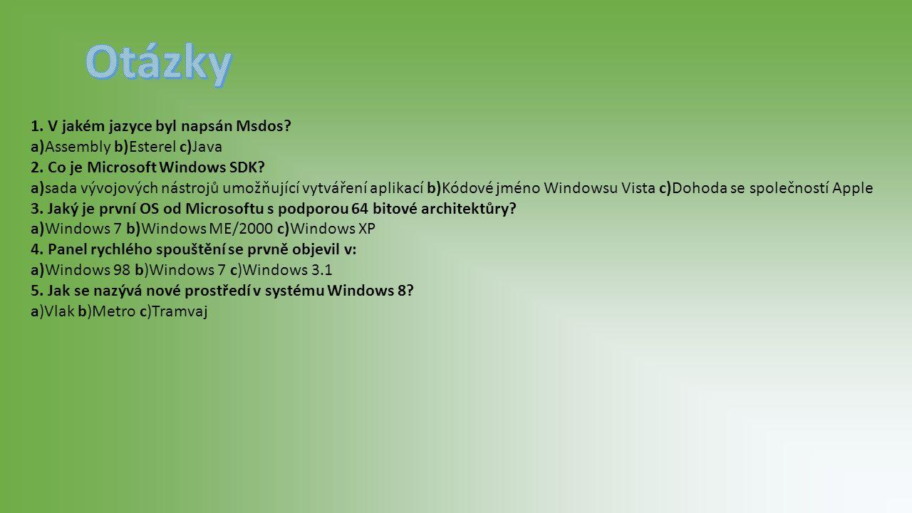 1. V jakém jazyce byl napsán Msdos. a)Assembly b)Esterel c)Java 2.