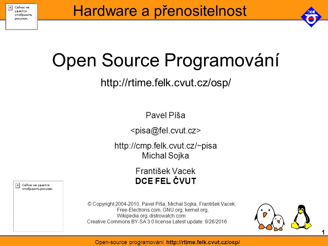 2 Open-source programování http://rtime.felk.cvut.cz/osp/ High resolution touch screen 2.84 (43mm x 58mm) 480x640 pixels 128MB SDRAM memory 256 MB integrated flash memory (expandable with microSD or microSDHC card) microSD slot supporting up to 16GB SDHC (Secure Digital High Capacity) cards (Supported microSD cards) Internal GPS module Bluetooth 802.11 b/g WiFi 400Mhz ARM processor 2 3D accelerometers Neo FreeRunner – Openmoko 2 LEDs illuminating the two buttons on the rim of the case (one bicolor [blue|orange] behind the power button, 1 unicolor [red] behind the aux button) Tri-band GSM and GPRS USB Host function with 500mA power, allowing you to power USB devices for short periods (will drain the FreeRunner battery faster)