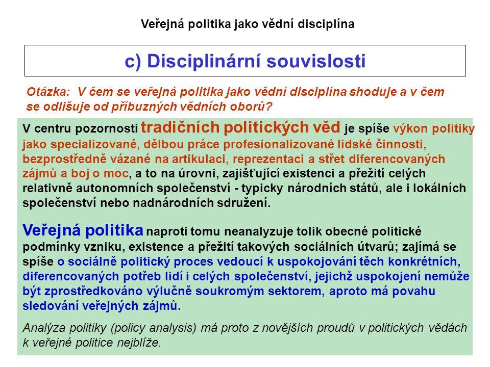 Otázka: V čem se veřejná politika jako vědní disciplína shoduje a v čem se odlišuje od příbuzných vědních oborů.
