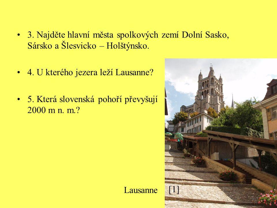 3. Najděte hlavní města spolkových zemí Dolní Sasko, Sársko a Šlesvicko – Holštýnsko.