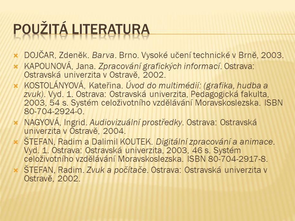  DOJČAR, Zdeněk.Barva. Brno. Vysoké učení technické v Brně, 2003.