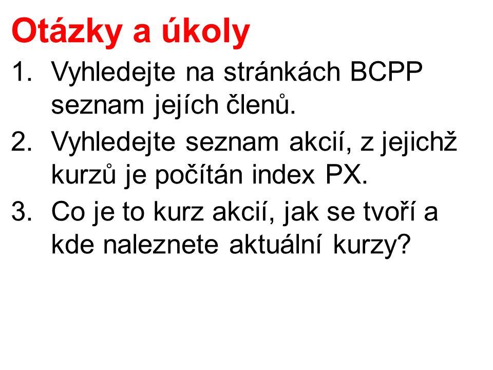 Otázky a úkoly 1.Vyhledejte na stránkách BCPP seznam jejích členů.
