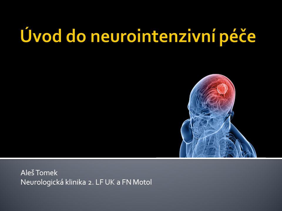 Aleš Tomek Neurologická klinika 2. LF UK a FN Motol