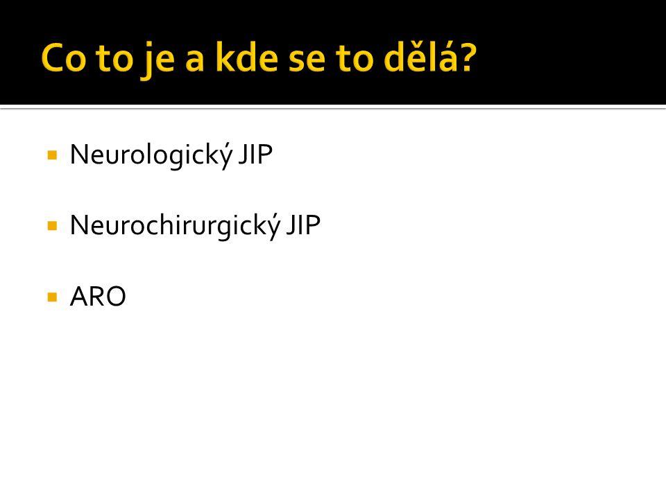  Neurologický JIP  Neurochirurgický JIP  ARO