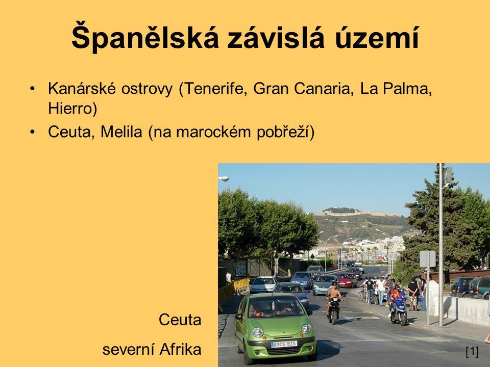 Španělská závislá území Kanárské ostrovy (Tenerife, Gran Canaria, La Palma, Hierro) Ceuta, Melila (na marockém pobřeží) Ceuta severní Afrika [1]