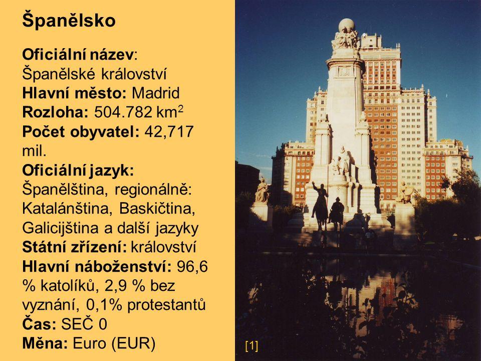 Španělsko Oficiální název: Španělské království Hlavní město: Madrid Rozloha: 504.782 km 2 Počet obyvatel: 42,717 mil.