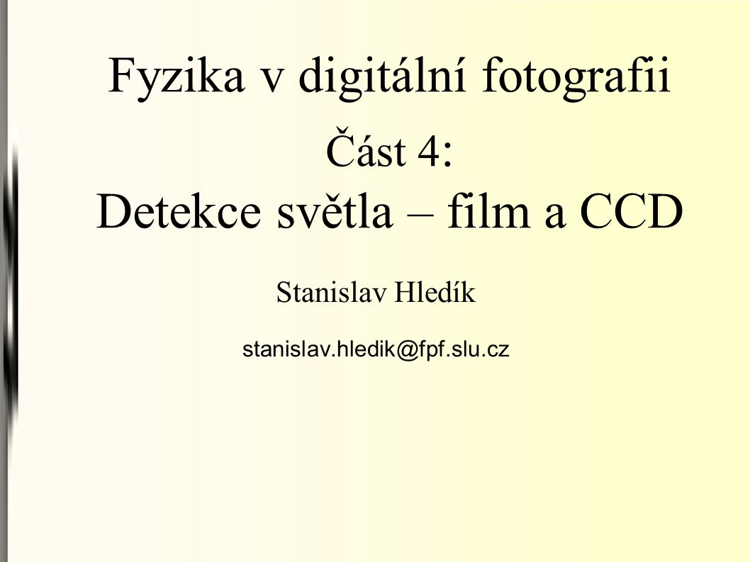 Širokospektrální fotografie http://en.wikipedia.org/wiki/Full_spectrum_photography http://en.wikipedia.org/wiki/File:UV_Vis_IR_Portrait.jpg