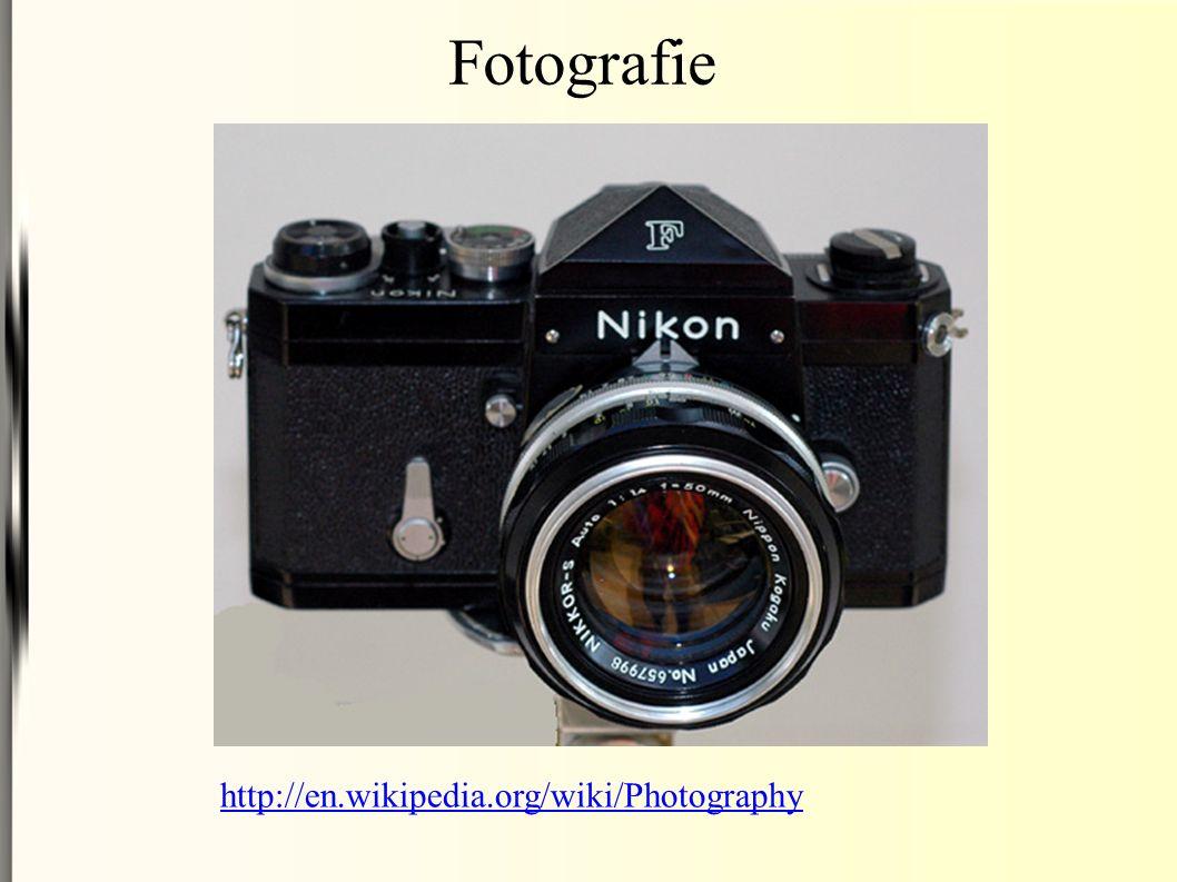 Fotografie http://en.wikipedia.org/wiki/Photography