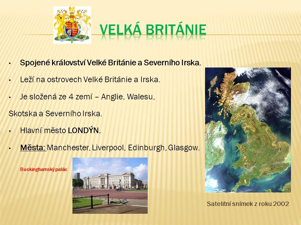 Spojené království Velké Británie a Severního Irska.