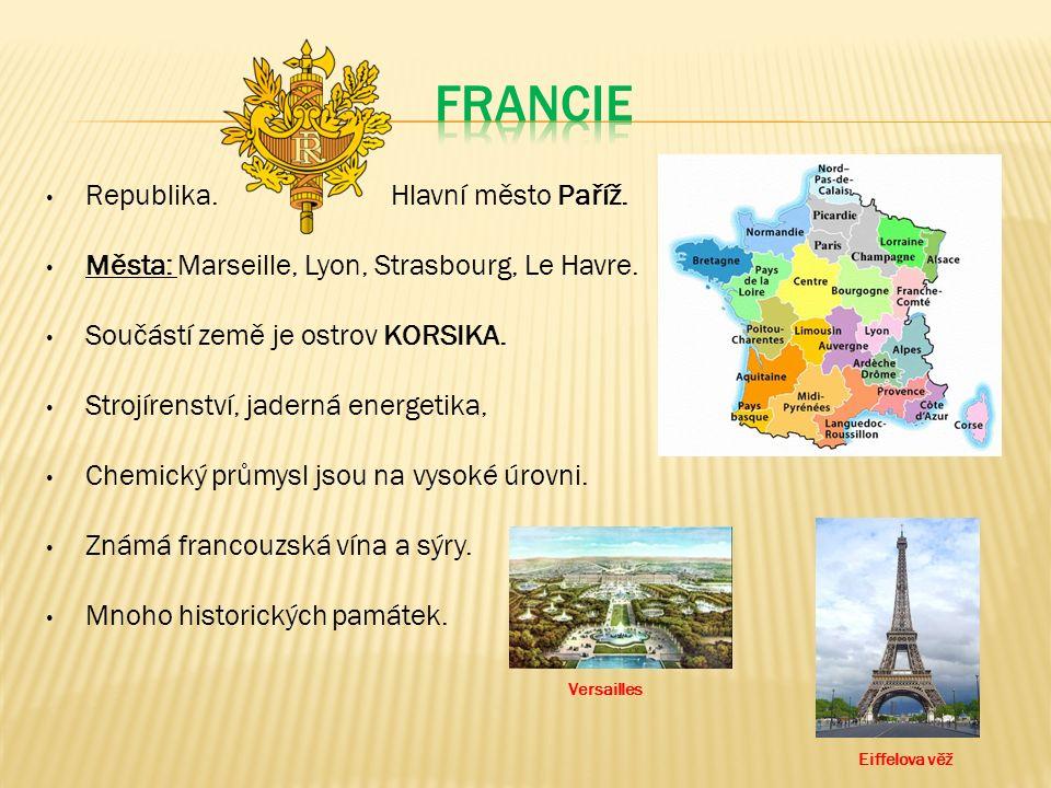 Republika. Hlavní město Paříž. Města: Marseille, Lyon, Strasbourg, Le Havre.