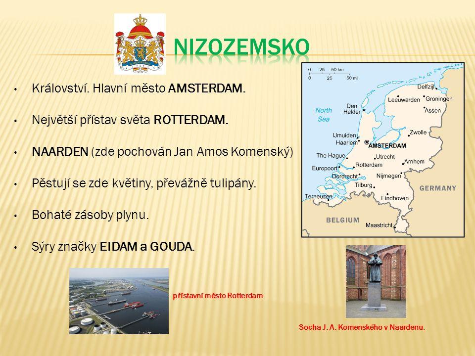 Království. Hlavní město AMSTERDAM. Největší přístav světa ROTTERDAM.