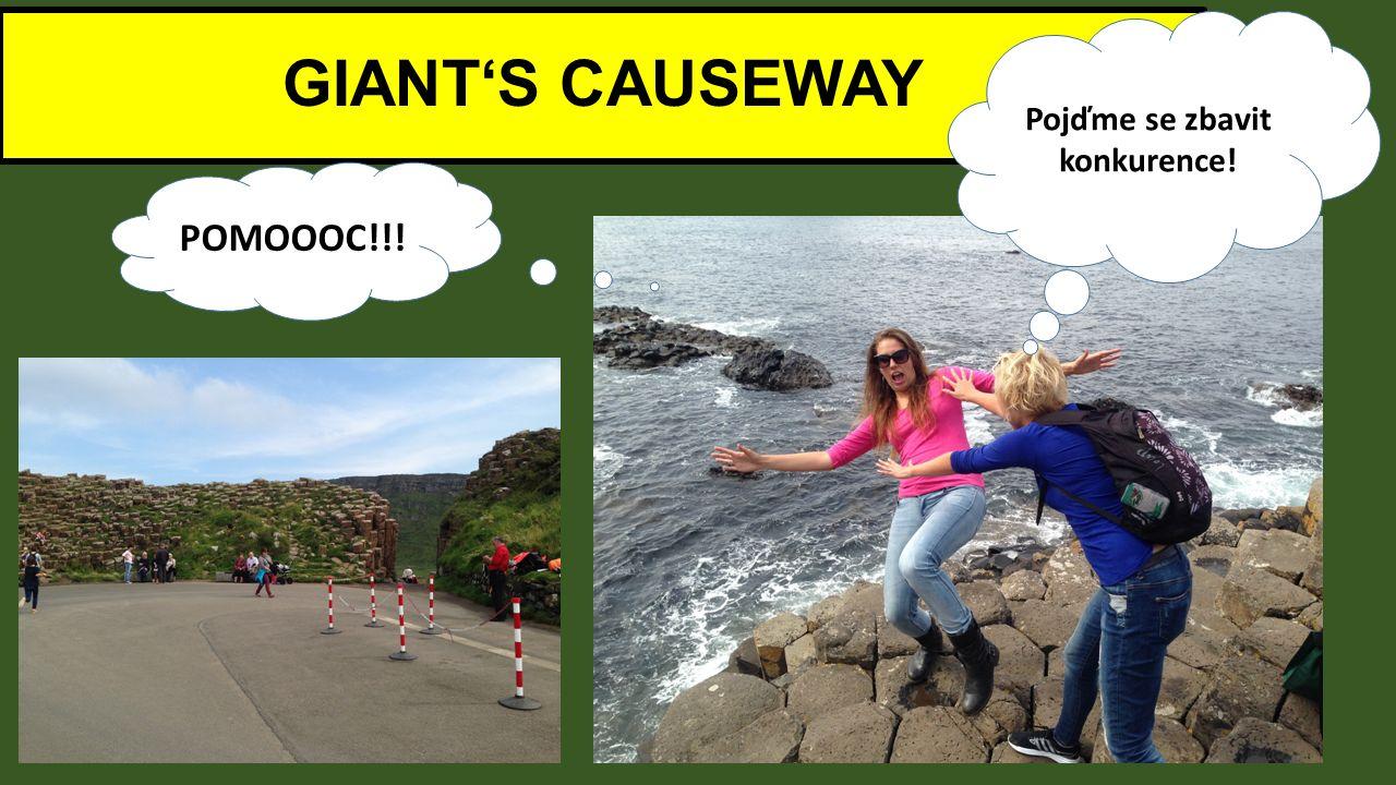 GIANT'S CAUSEWAY Pojďme se zbavit konkurence! POMOOOC!!!