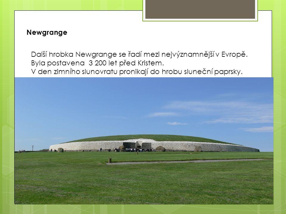 Newgrange Další hrobka Newgrange se řadí mezi nejvýznamnější v Evropě.