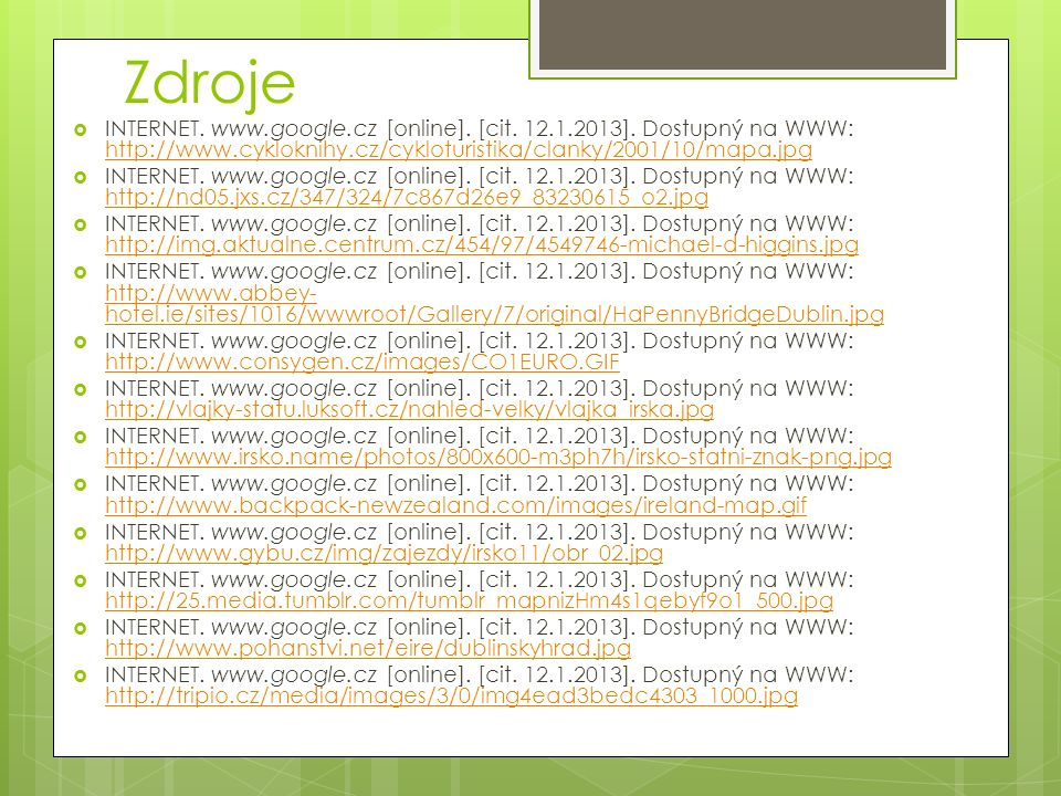 Zdroje  INTERNET.www.google.cz [online]. [cit. 12.1.2013].
