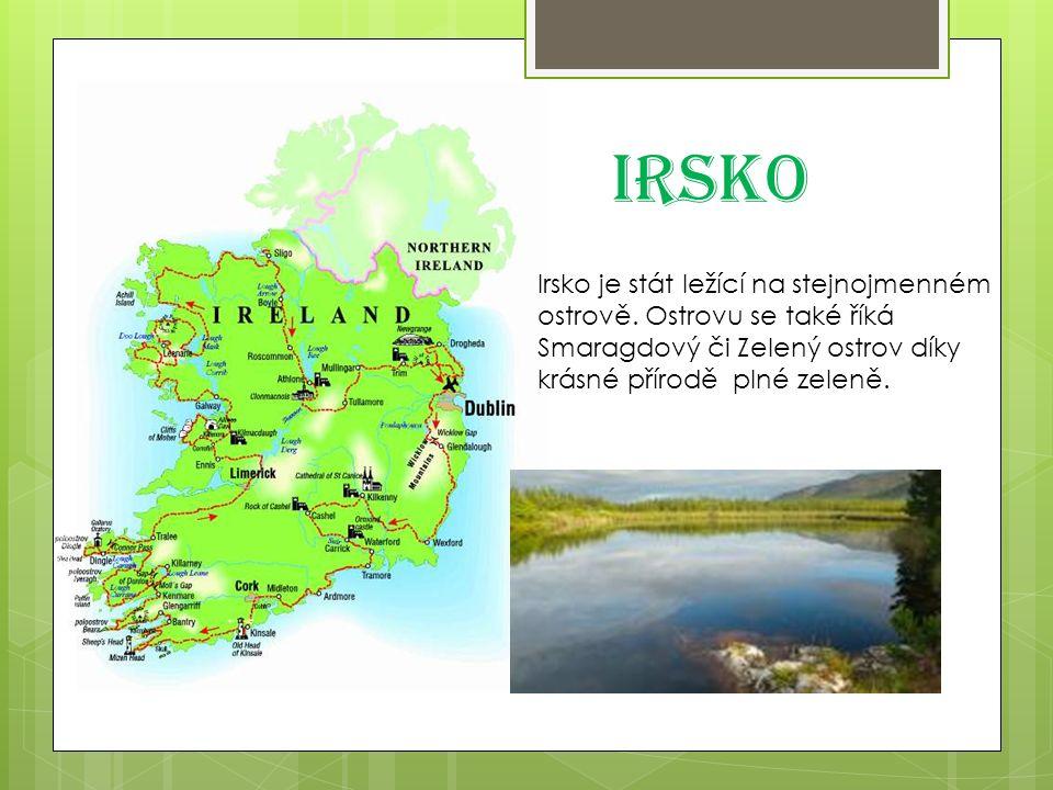 Irsko Irsko je stát ležící na stejnojmenném ostrově.