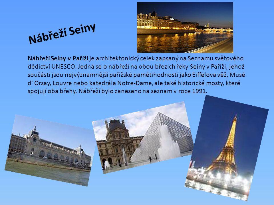 Nábřeží Seiny Nábřeží Seiny v Paříži je architektonický celek zapsaný na Seznamu světového dědictví UNESCO. Jedná se o nábřeží na obou březích řeky Se