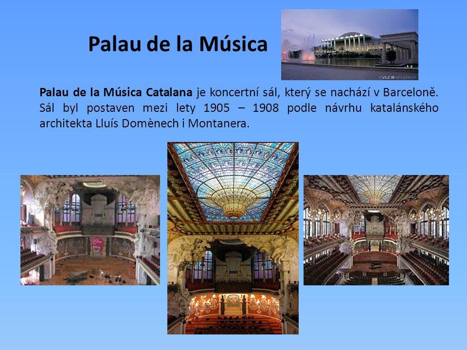 Palau de la Música Palau de la Música Catalana je koncertní sál, který se nachází v Barceloně. Sál byl postaven mezi lety 1905 – 1908 podle návrhu kat