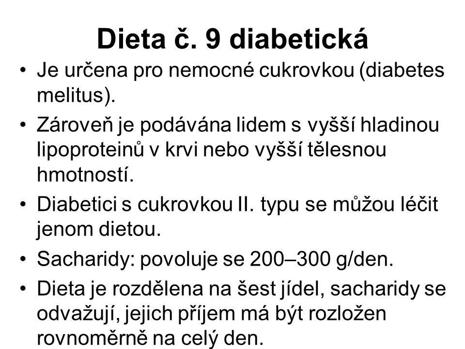 Je určena pro nemocné cukrovkou (diabetes melitus).