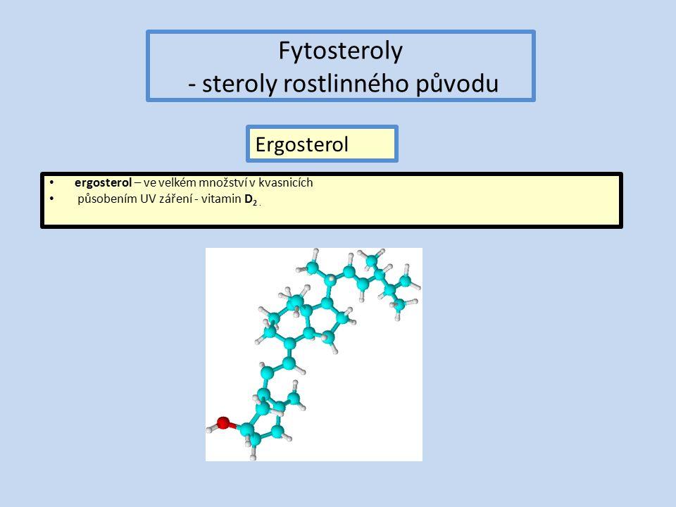 Fytosteroly - steroly rostlinného původu ergosterol – ve velkém množství v kvasnicích působením UV záření - vitamin D 2.