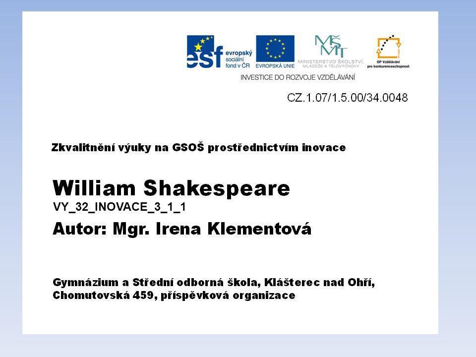 William Shakespeare 26.4. 1564 - 23.4. 1616 č.1 – Stratford nad Avonou č.2 -William Shakespeare
