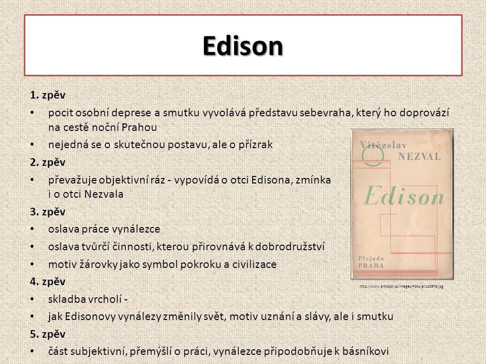 Edison 1. zpěv pocit osobní deprese a smutku vyvolává představu sebevraha, který ho doprovází na cestě noční Prahou nejedná se o skutečnou postavu, al