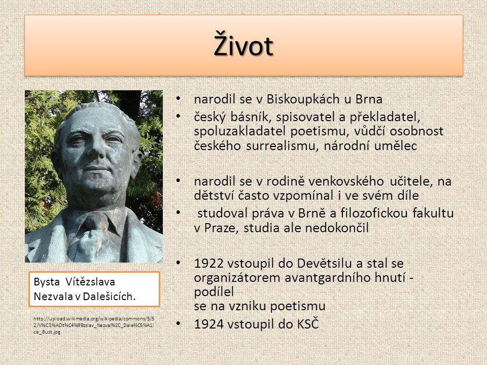 ŽivotŽivot narodil se v Biskoupkách u Brna český básník, spisovatel a překladatel, spoluzakladatel poetismu, vůdčí osobnost českého surrealismu, národ