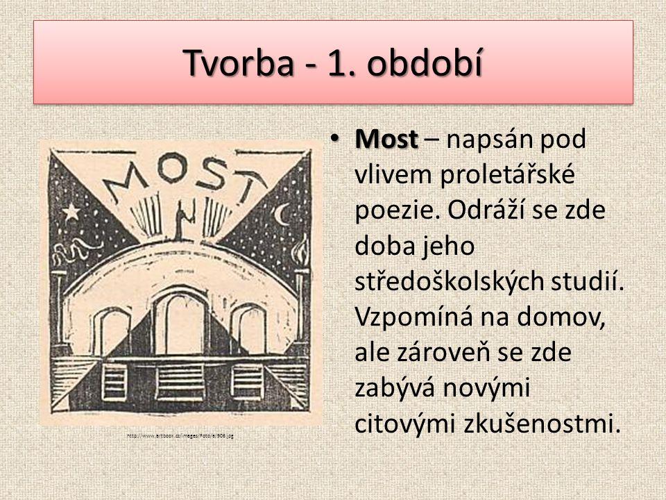 Tvorba - 1. období Most Most – napsán pod vlivem proletářské poezie.