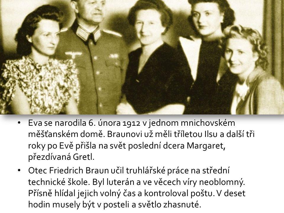 Eva se narodila 6. února 1912 v jednom mnichovském měšťanském domě.