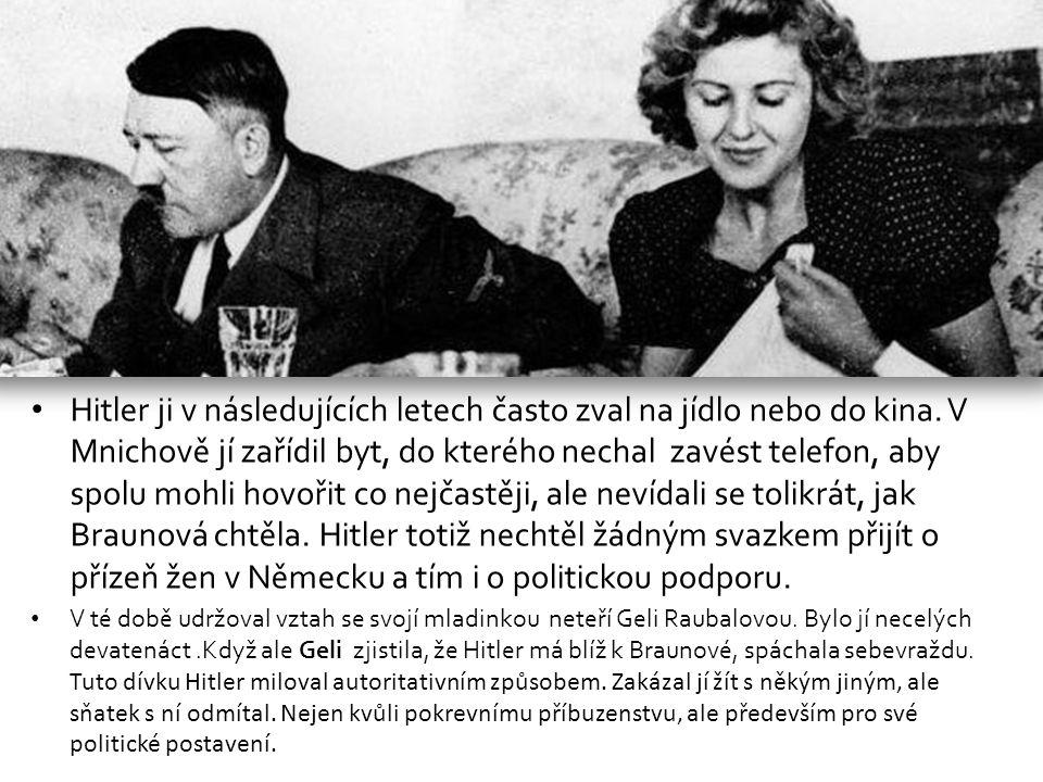 Hitler ji v následujících letech často zval na jídlo nebo do kina.