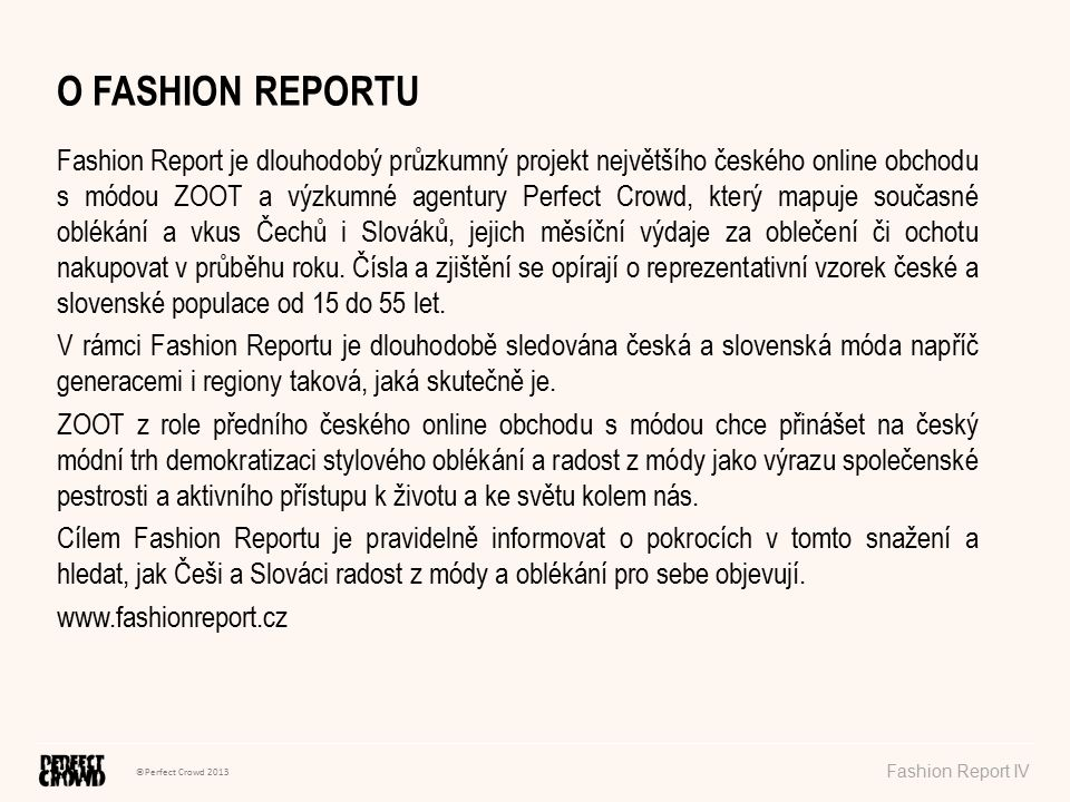 ©Perfect Crowd 2013 Fashion Report IV METODOLOGIE