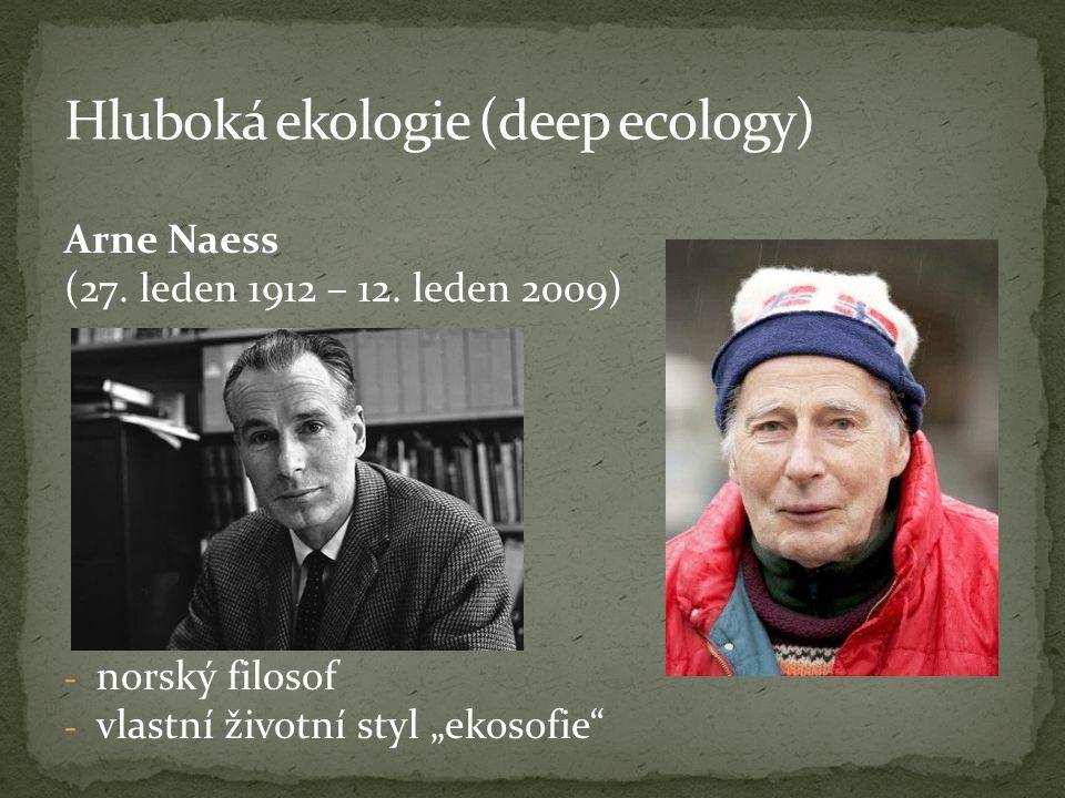 """Arne Naess (27. leden 1912 – 12. leden 2009) - norský filosof - vlastní životní styl """"ekosofie"""""""