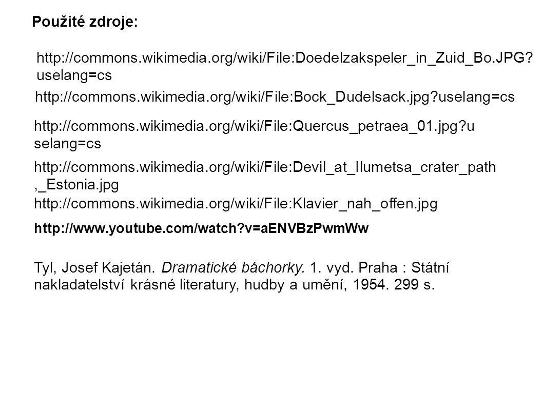 Použité zdroje: http://commons.wikimedia.org/wiki/File:Doedelzakspeler_in_Zuid_Bo.JPG? uselang=cs http://commons.wikimedia.org/wiki/File:Bock_Dudelsac