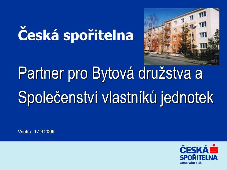 Česká spořitelna Partner pro Bytová družstva a Společenství vlastníků jednotek Vsetín 17.9.2009