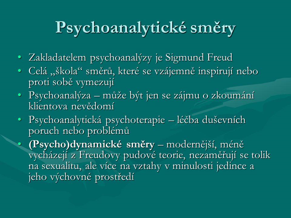 """Psychoanalytické směry Zakladatelem psychoanalýzy je Sigmund FreudZakladatelem psychoanalýzy je Sigmund Freud Celá """"škola"""" směrů, které se vzájemně in"""