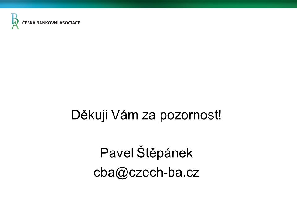 Děkuji Vám za pozornost! Pavel Štěpánek cba@czech-ba.cz