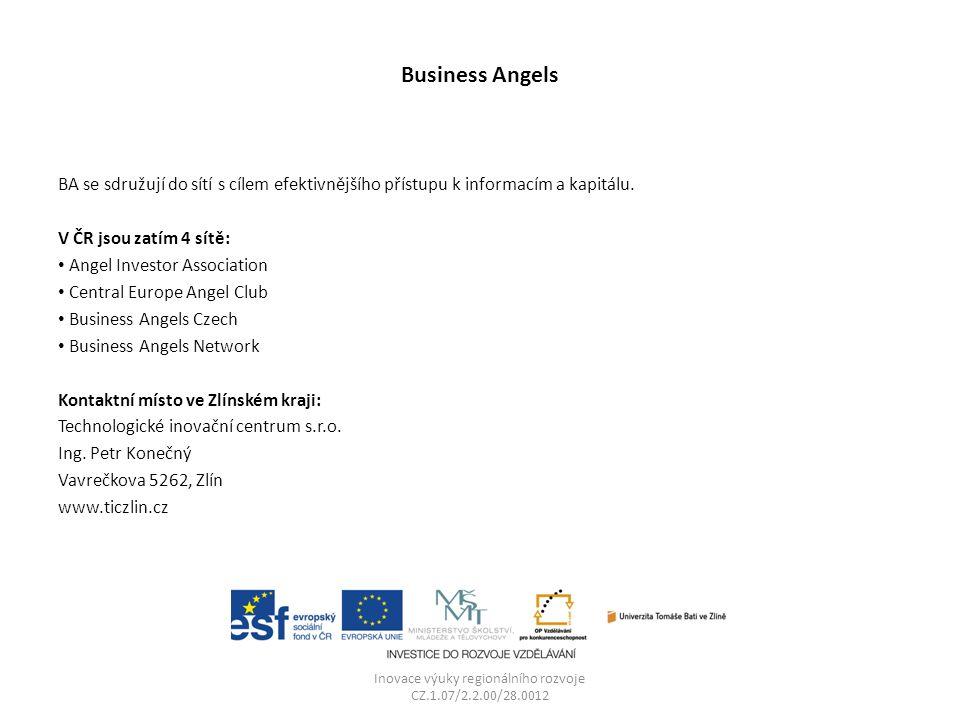 Business Angels BA se sdružují do sítí s cílem efektivnějšího přístupu k informacím a kapitálu.