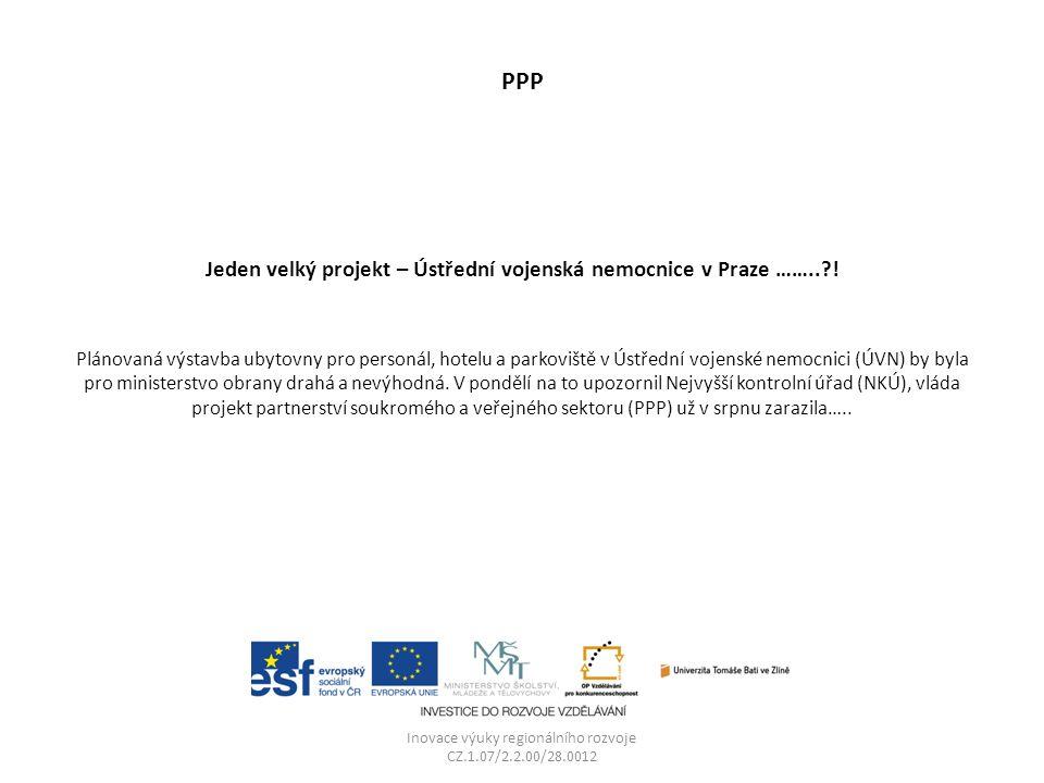 PPP Jeden velký projekt – Ústřední vojenská nemocnice v Praze …….. .
