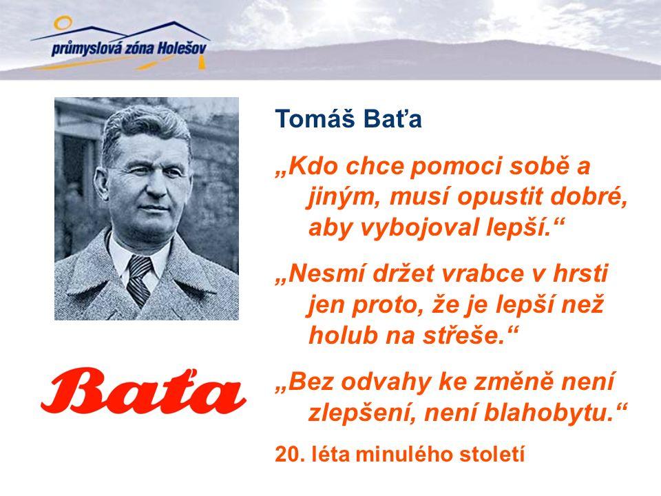 """Tomáš Baťa """"Kdo chce pomoci sobě a jiným, musí opustit dobré, aby vybojoval lepší. """"Nesmí držet vrabce v hrsti jen proto, že je lepší než holub na střeše. """"Bez odvahy ke změně není zlepšení, není blahobytu. 20."""