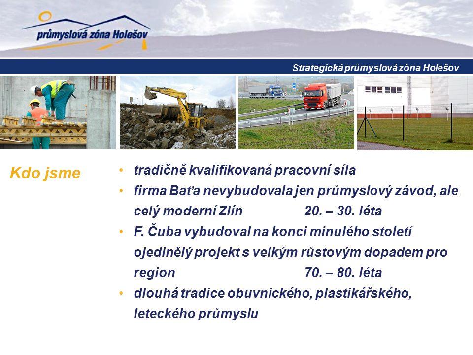 Kdo jsme tradičně kvalifikovaná pracovní síla firma Baťa nevybudovala jen průmyslový závod, ale celý moderní Zlín 20. – 30. léta F. Čuba vybudoval na