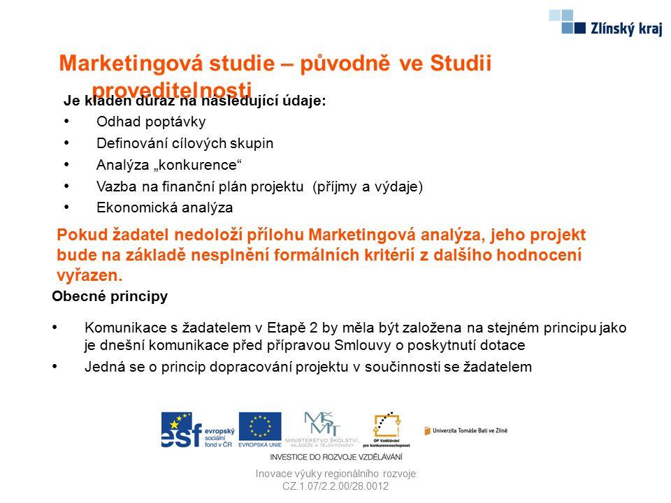 Inovace výuky regionálního rozvoje CZ.1.07/2.2.00/28.0012 Marketingová studie – původně ve Studii proveditelnosti Je kladen důraz na následující údaje