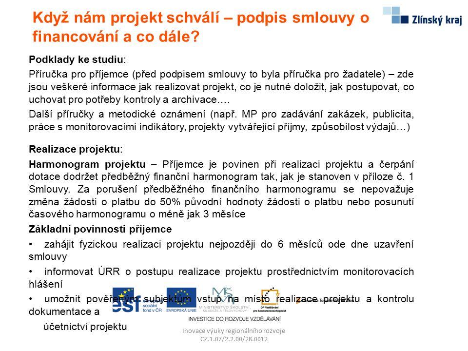 Když nám projekt schválí – podpis smlouvy o financování a co dále? Podklady ke studiu: Příručka pro příjemce (před podpisem smlouvy to byla příručka p