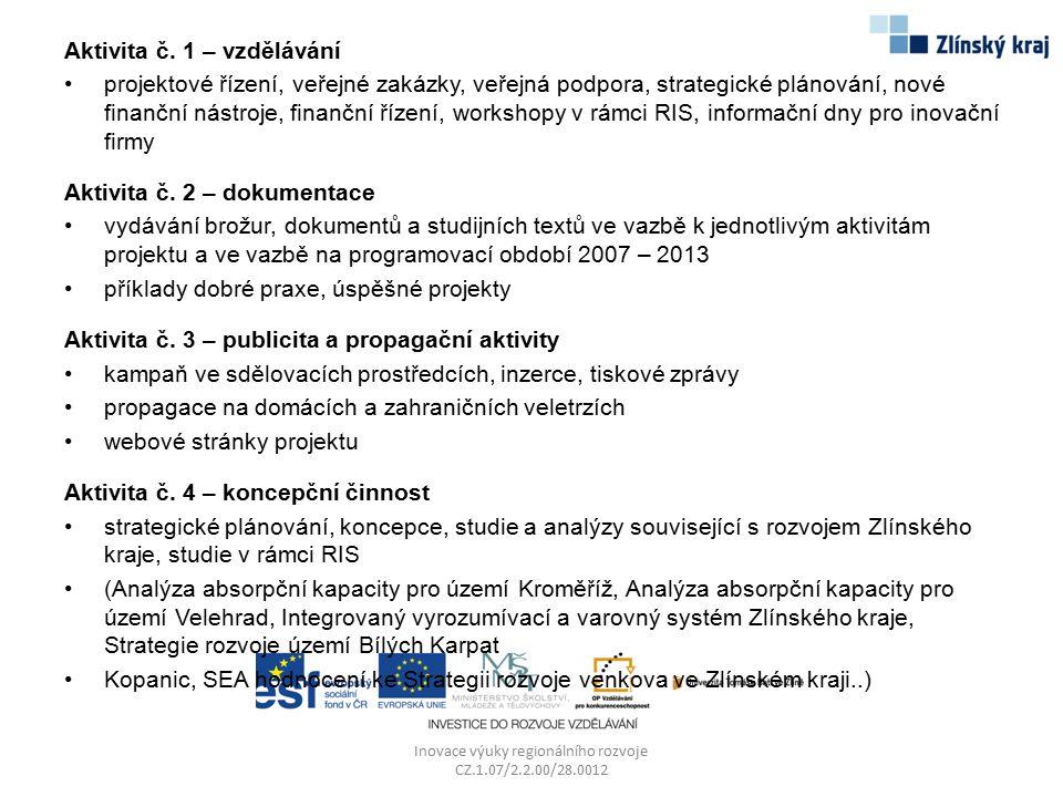 Aktivita č. 1 – vzdělávání projektové řízení, veřejné zakázky, veřejná podpora, strategické plánování, nové finanční nástroje, finanční řízení, worksh