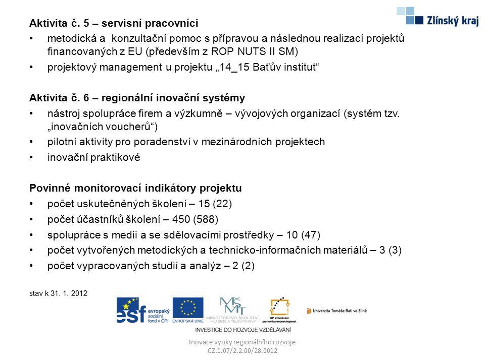 Aktivita č. 5 – servisní pracovníci metodická a konzultační pomoc s přípravou a následnou realizací projektů financovaných z EU (především z ROP NUTS
