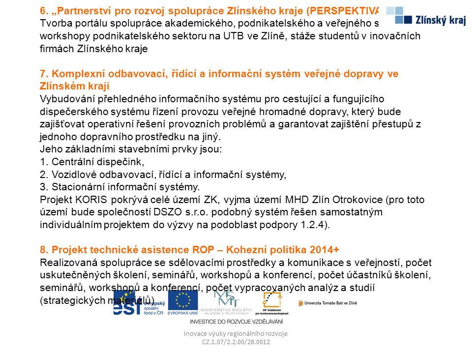 """6. """"Partnerství pro rozvoj spolupráce Zlínského kraje (PERSPEKTIVA)"""" Tvorba portálu spolupráce akademického, podnikatelského a veřejného sektoru, work"""