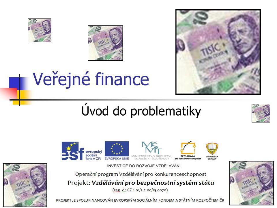 Veřejné finance Vymezení VS Řízení VS