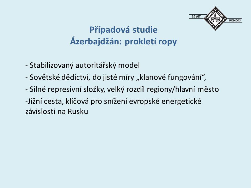 """Případová studie Ázerbajdžán: prokletí ropy - Stabilizovaný autoritářský model - Sovětské dědictví, do jisté míry """"klanové fungování , - Silné represivní složky, velký rozdíl regiony/hlavní město -Jižní cesta, klíčová pro snížení evropské energetické závislosti na Rusku"""