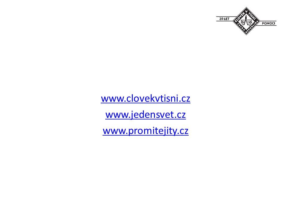 www.clovekvtisni.cz www.jedensvet.cz www.promitejity.cz
