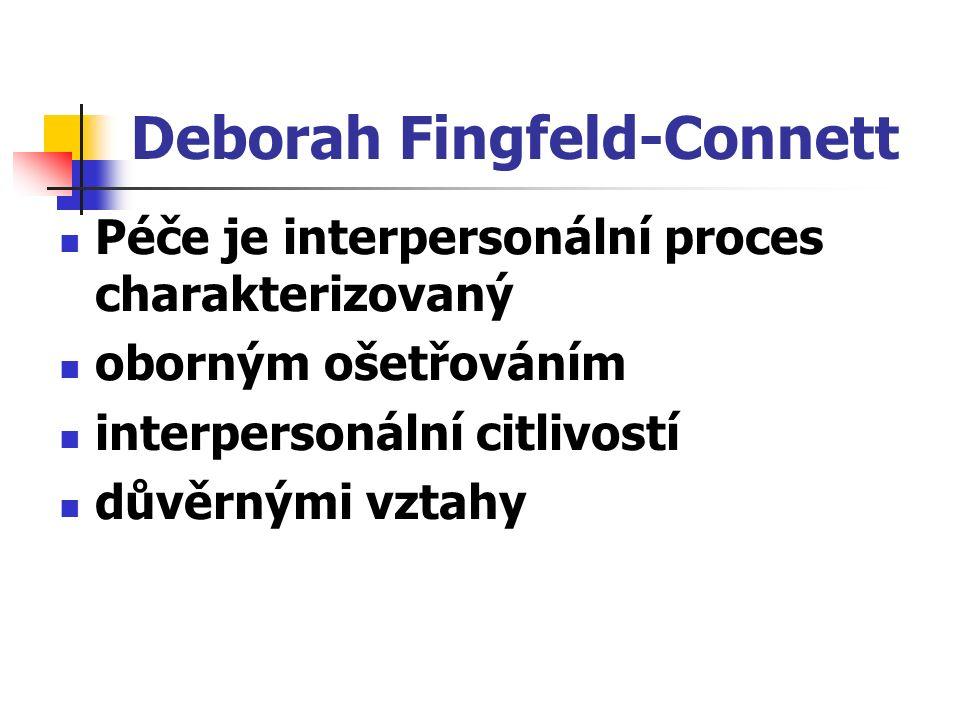 Deborah Fingfeld-Connett Péče je interpersonální proces charakterizovaný oborným ošetřováním interpersonální citlivostí důvěrnými vztahy