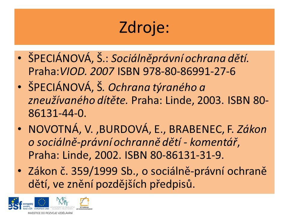 Zdroje: ŠPECIÁNOVÁ, Š.: Sociálněprávní ochrana dětí.